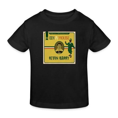 Eek a Mouse Kevin Barry - Kids' Organic T-Shirt
