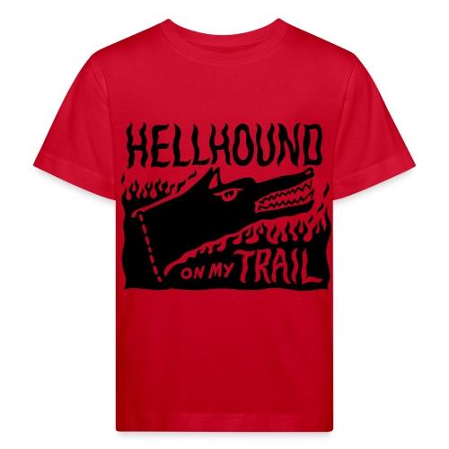 Hellhound on my trail - Kids' Organic T-Shirt