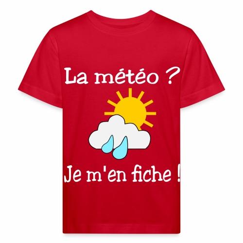 La météo - je m'en fiche ! - Kids' Organic T-Shirt