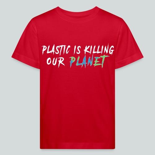 Le plastique tue notre planète. - T-shirt bio Enfant