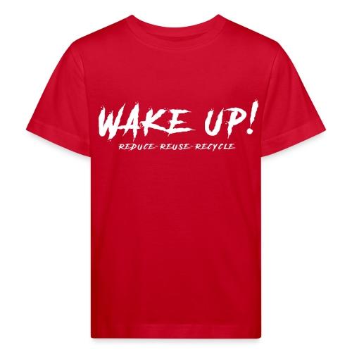 Réveille-toi ! Réduis,réutilise&recycle - B - Kids' Organic T-Shirt