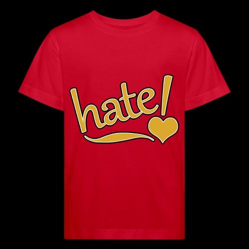 hate ! - T-shirt bio Enfant