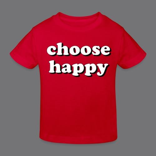 CHOOSE HAPPY Tee Shirts - Kids' Organic T-Shirt