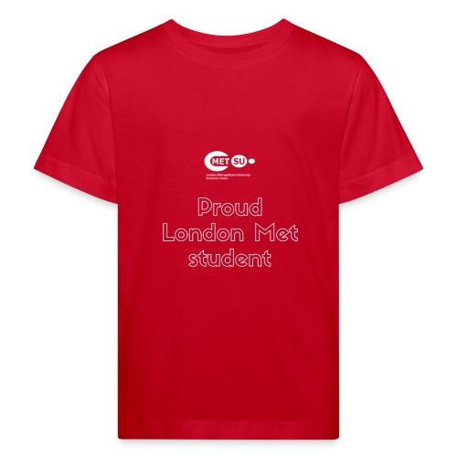 Proud London Met student - Kids' Organic T-Shirt