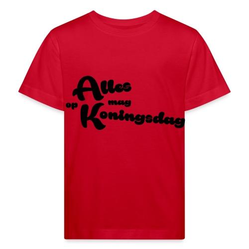 Alles mag op Koningsdag - Kinderen Bio-T-shirt
