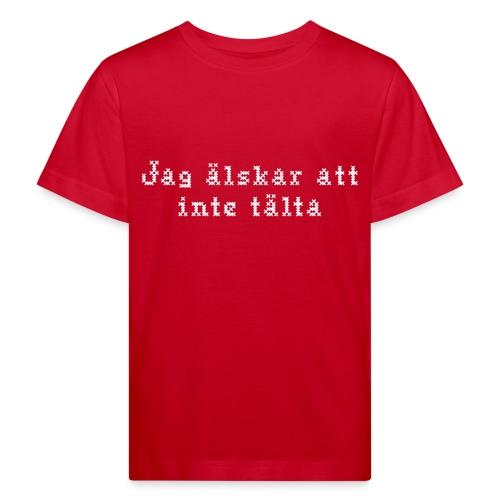 Jag älskar att inte tälta - Ekologisk T-shirt barn