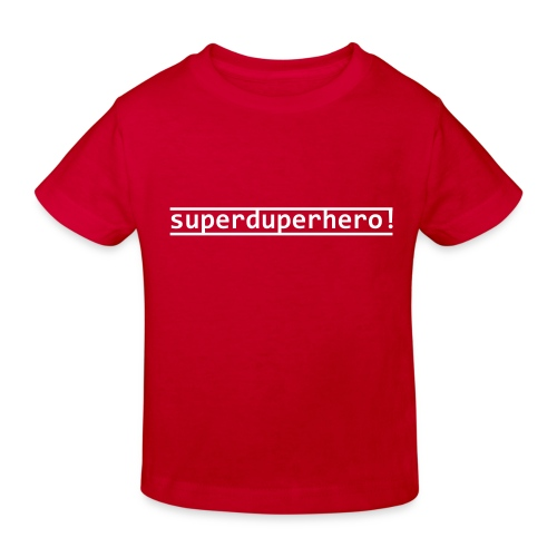 Superduperhero - Kids' Organic T-Shirt