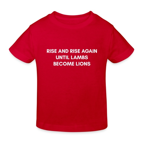 Rise and rise again until lambs become lions - Ekologisk T-shirt barn