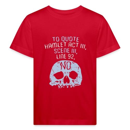 Hamlet von Shakespeare - NEIN - Kinder Bio-T-Shirt