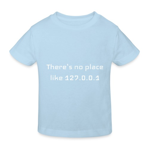 There is no place like127.0.0.1t-shirt - T-shirt bio Enfant