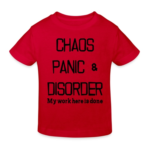 Chaos Panic & Disorder - Kids' Organic T-Shirt