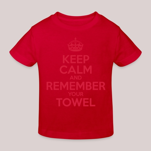 Keep Calm and Remember your Towel | nerd | hipster - Kinder Bio-T-Shirt
