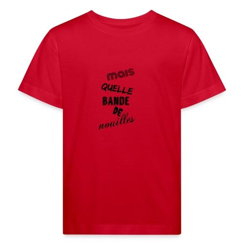 mais quelle bande de nouilles - T-shirt bio Enfant
