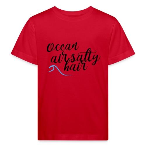 Ocean air salty hair - Kinder Bio-T-Shirt