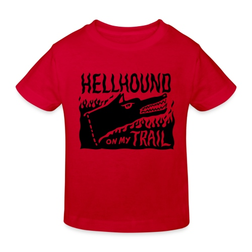 Hellhound on my trail - Kids' Organic T-Shirt