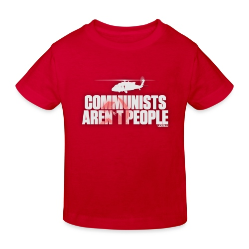Communists aren't People (White) - Kids' Organic T-Shirt
