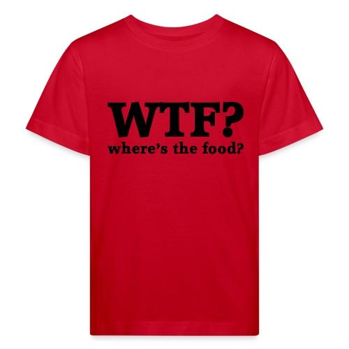 WTF - Where's the food? - Kinderen Bio-T-shirt