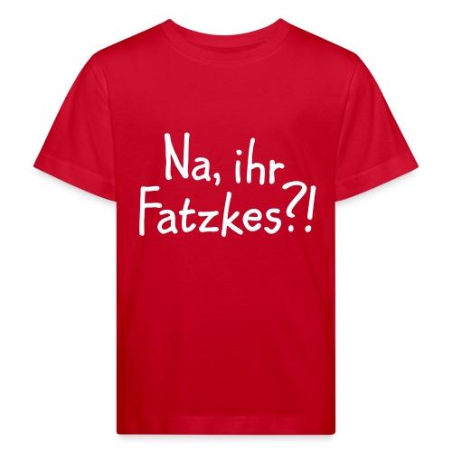Na, ihr Fatzkes? - Berliner Schnauze aus Berlin - Kinder Bio-T-Shirt