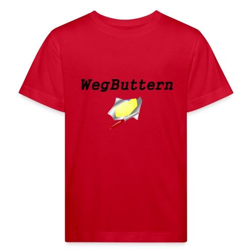 Wegbuttern - Kinder Bio-T-Shirt