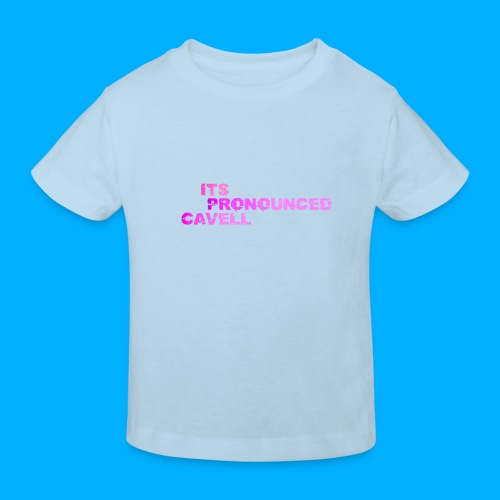 Its Pronounced Cavell Shirts - Kids' Organic T-Shirt