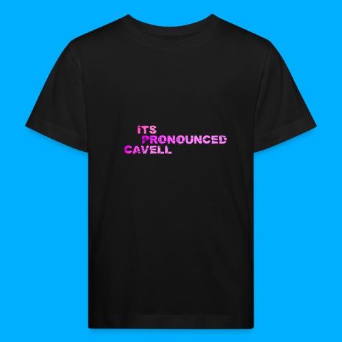 Its Pronounced Cavell Shirts - Kids' Organic T-Shirt
