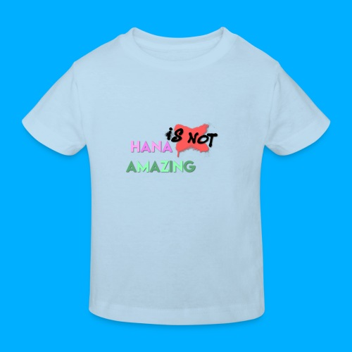 Hana Is Not Amazing T-Shirts - Kids' Organic T-Shirt