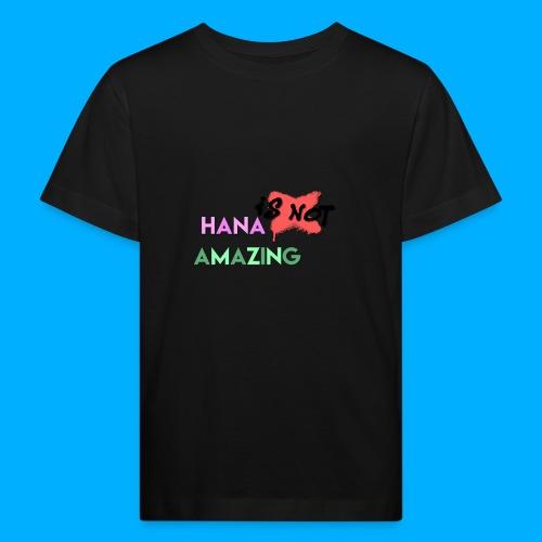 Hana Is Not Amazing T-Shirts - Kids' Organic T-Shirt