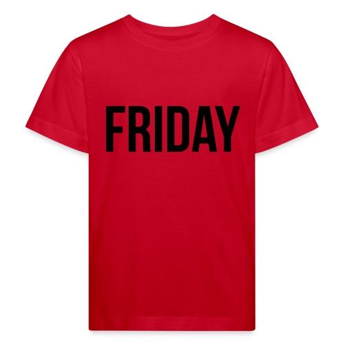 Friday - Kids' Organic T-Shirt