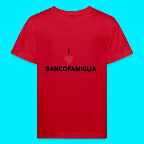 BANCOFAMIGLIA CuoreNera - Maglietta ecologica per bambini
