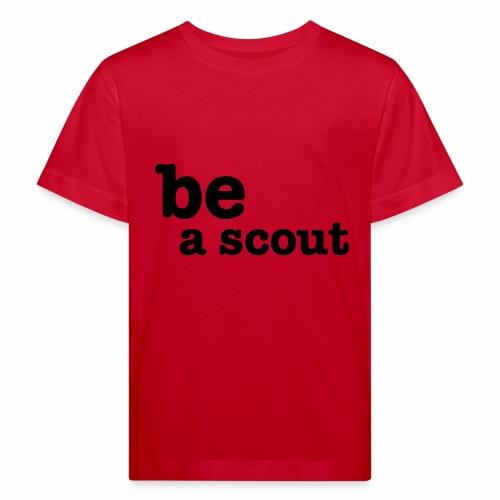be a scout - T-shirt bio Enfant