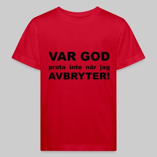 Var God Prata Inte - Ekologisk T-shirt barn