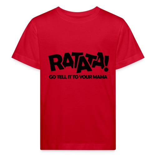 RATATA full - Kinder Bio-T-Shirt