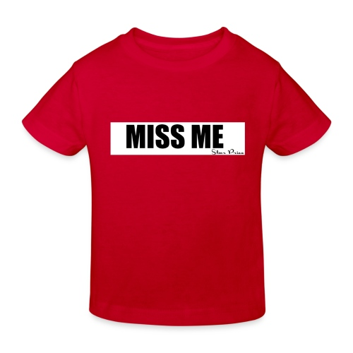 MISS ME - Kids' Organic T-Shirt