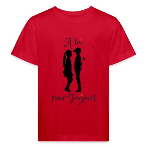 A toi pour toujours - T-shirt bio Enfant
