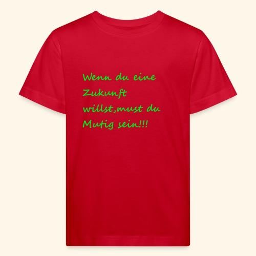 Zeig mut zur Zukunft - Kids' Organic T-Shirt