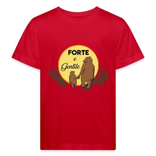 Forte e gentile - Maglietta ecologica per bambini