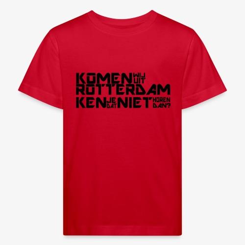 komen wij uit rotterdam - Kinderen Bio-T-shirt