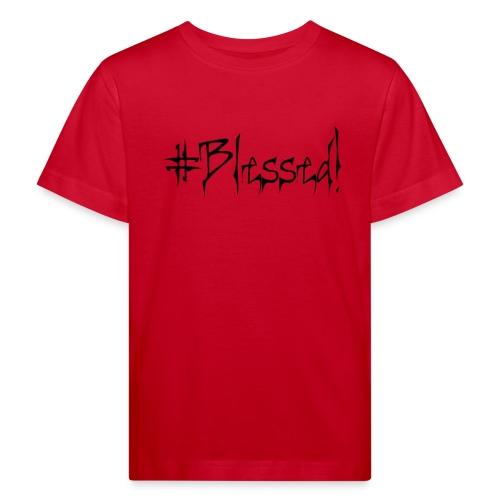 #Blessed - Kids' Organic T-Shirt
