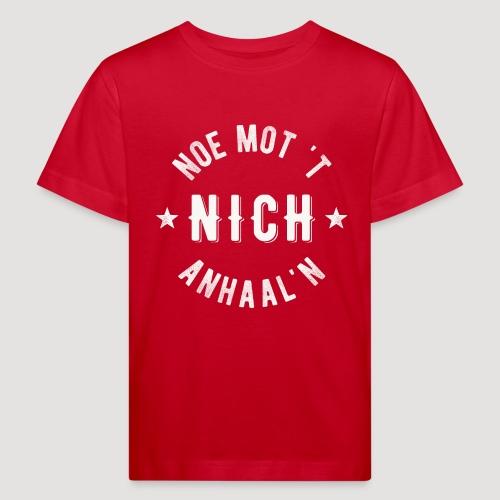 Noe mot 't nich anhaal'n - Kinderen Bio-T-shirt