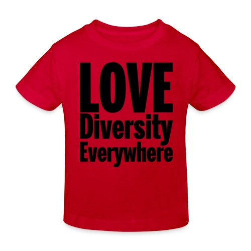 Love Diversity Everywhere - Kids' Organic T-Shirt