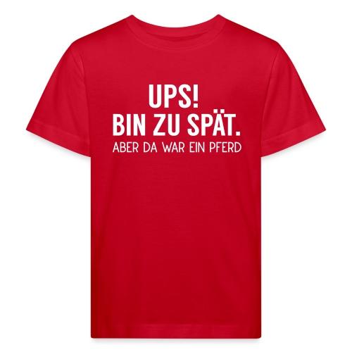 Ups zu spät Pferd - Kinder Bio-T-Shirt