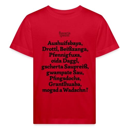Bayrische Schimpfwörter Nr.1 - Kinder Bio-T-Shirt