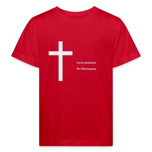 Ich bin katholisch. Aus Überzeugung. - Kinder Bio-T-Shirt
