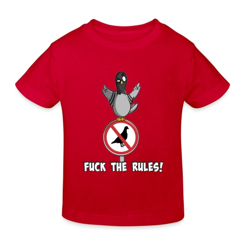 Fuck the Rules - Taube auf Schild - Fuck off - Kinder Bio-T-Shirt