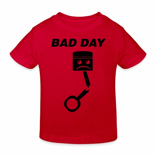 Bad Day - Kinder Bio-T-Shirt