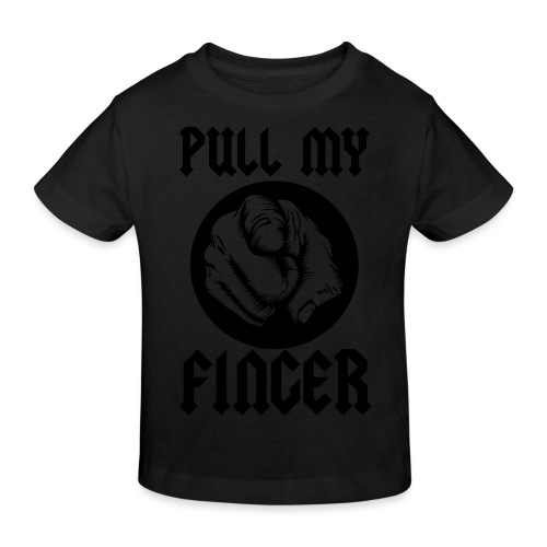 Pull My Finger - Kids' Organic T-Shirt