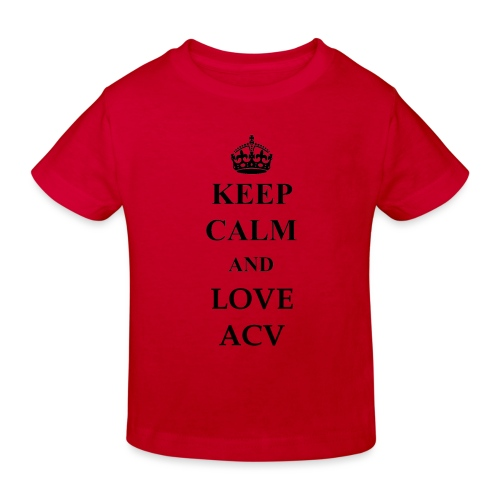 Keep Calm and Love ACV - Kinder Bio-T-Shirt