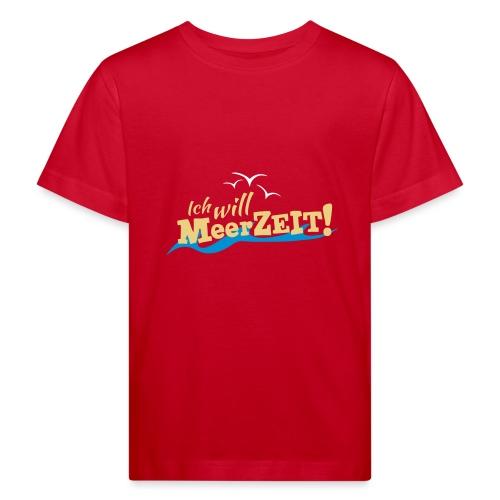 Ich will MeerZEIT - Kinder Bio-T-Shirt
