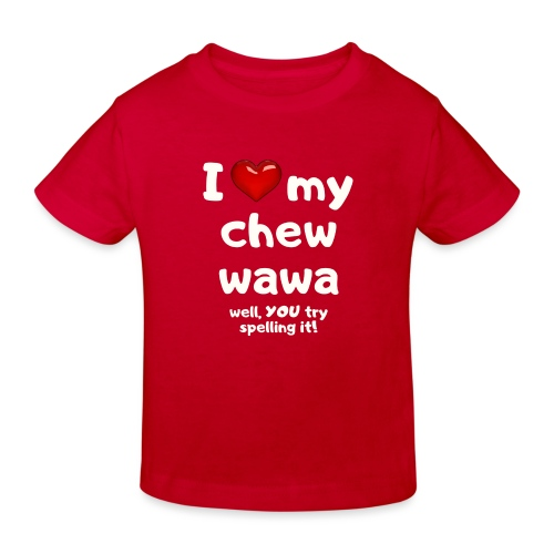 I love my chew wawa - Kids' Organic T-Shirt