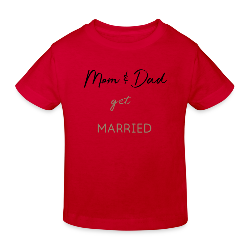 Mom and Dad get married - Kinder Bio-T-Shirt